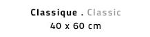 Classique 40 x 60 cm